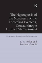 The Hypotyposis of the Monastery of the Theotokos Evergetis, Constantinople 11th–12th Centuries