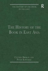 The History of the Book in East Asia | Cynthia Brokaw |