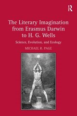 The Literary Imagination from Erasmus Darwin to H. G. Wells | Michael R. Page |