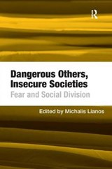 Dangerous Others, Insecure Societies | Michaelis Lianos |