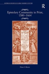 Epistolary Community in Print, 1580-1664