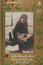 Anglophone Indian Women Writers, 1870-1920