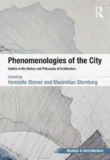 Phenomenologies of the City | Henriette Steiner |