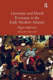 Literature and Moral Economy in the Early Modern Atlantic