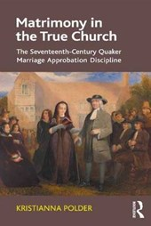 Matrimony in the True Church | Kristianna Polder |