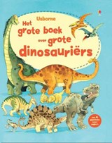 Het grote boek over grote dinosauriers | Alex Frith |