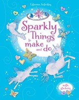Sparkly Things to Make and Do | Leonie Pratt |