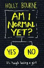 Am i normal yet? | Holly Bourne |