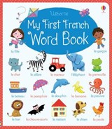 My First French Word Book | Felicity Brooks |