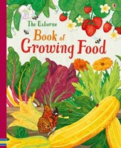 Usborne Book of Growing Food | Abigail Wheatley |