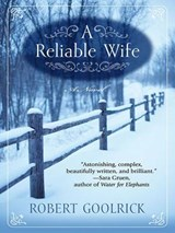 A Reliable Wife | Robert Goolrick |