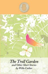 The Troll Garden and Other Short Stories
