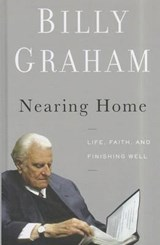 Nearing Home | Billy Graham |