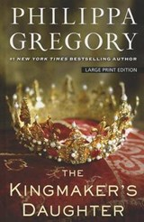 The Kingmaker's Daughter | Philippa Gregory |