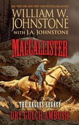 Maccallister the Eagles Legacy Dry Gulch Ambush | William Johnstone |