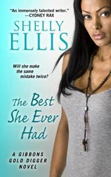 The Best She Ever Had | Shelly Ellis |