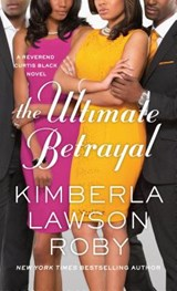 The Ultimate Betrayal | Kimberla Lawson Roby |
