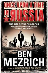 Once upon a Time in Russia | Ben Mezrich |