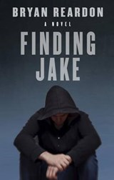 Finding Jake | Bryan Reardon |