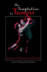 The Temptation to Tango | Sawyer, Larry M. ; Thomas, Irene D. |