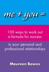 Me + You = 100 Ways to Work Out a Formula for Success in You