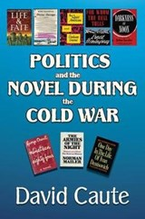 Politics and the Novel During the Cold War | David Caute |