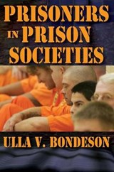 Prisoners in Prison Societies | Ulla V. Bondeson |