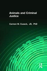Animals and Criminal Justice | Cusack, Carmen M., Ph.D. |