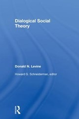 Dialogical Social Theory | Donald N. Levine |