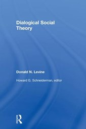 Dialogical Social Theory | Donald N. Levine & Howard G. Schneiderman |