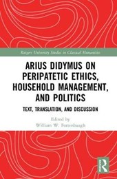 Arius Didymus on Peripatetic Ethics, Household Management, and Politics