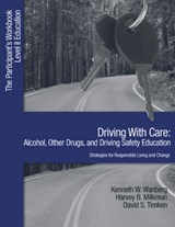 Driving With Care | Wanberg, Kenneth W. ; Milkman, Harvey B. ; Timken, David S. |