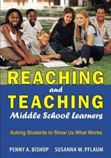 Reaching And Teaching Middle School Learners | Pflaum, Susanna W. ; Bishop, Penny A. |