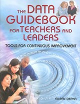 The Data Guidebook for Teachers And Leaders | Eileen Depka |