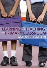 Learning and Teaching in the Primary Classroom | Maurice Galton |