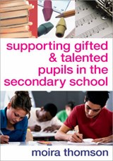 Supporting Gifted And Talented Pupils in the Secondary School | Moira Thomson |