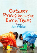 Outdoor Provision in the Early Years | Jan White |
