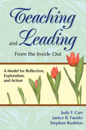Teaching and Leading from the Inside Out
