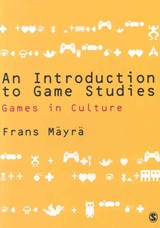 An Introduction to Game Studies | Frans Mayra |