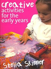 Creative Activities for the Eary Years | Stella Skinner |