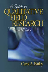 A Guide to Qualitative Field Research | Carol R. Bailey |