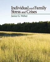 Individual and Family Stress and Crises | Janice Gauthier Weber |