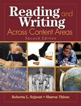 Reading And Writing Across Content Areas | Sejnost, Roberta ; Thiese, Sharon |