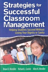 Strategies for Successful Classroom Management | Richard L. Curwin; Allen N. Mendler; Brian D. Mendler |