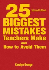 25 Biggest Mistakes Teachers Make and How to Avoid Them | Carolyn Orange |