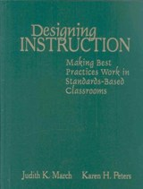Designing Instruction | March, Judith K. ; Peters, Karen H. |