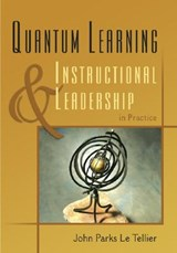 Quantum Learning & Instructional Leadership in Practice | John Parks Le Tellier |