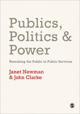 Publics, Politics and Power | Janet E. Newman ; John H. Clarke |