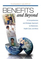 Benefits and Beyond | Thomas E. Murphy |
