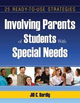 25 Ready-to-Use Strategies for Involving Parents of Students With Special Needs | Jill C. Dardig |